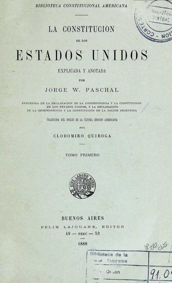 http://cluster0.www.bibliotecadigital.gob.ar/docs-f/biblioteca_digital/libros/paschal-george_constitucion-estadosunidos-explicada_t01_1888/paschal-george_constitucion-estadosunidos-explicada_t01_1888.jpg