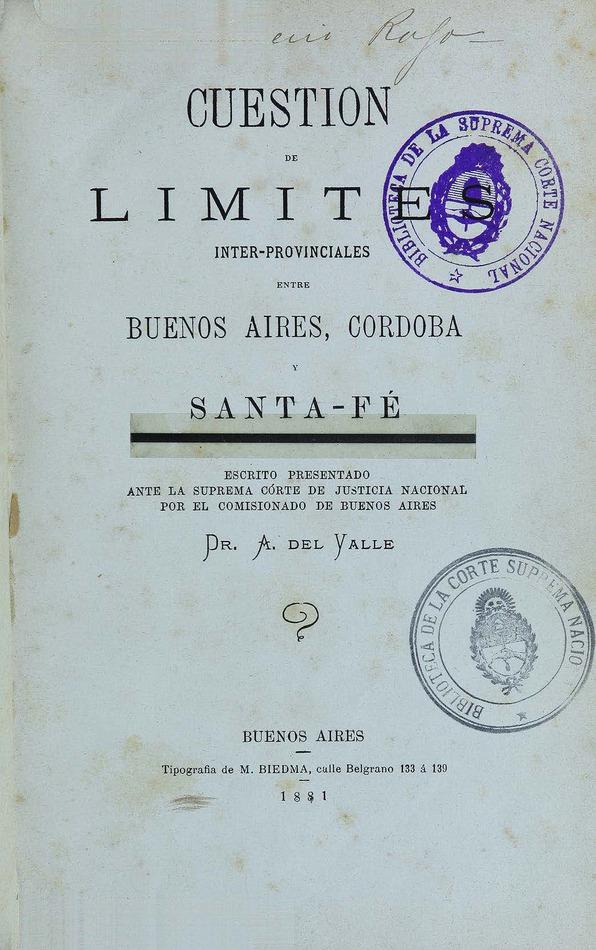 http://cluster0.www.bibliotecadigital.gob.ar/docs-f/biblioteca_digital/libros/valle-aristobulo_cuestion-limites-interprovinciales-buenosaires-cordoba-santafe_1881/valle-aristobulo_cuestion-limites-interprovinciales-buenosaires-cordoba-santafe_1881.jpg