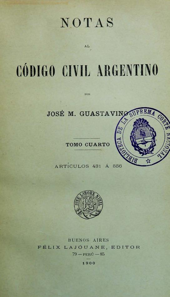 http://cluster0.www.bibliotecadigital.gob.ar/docs-f/biblioteca_digital/libros/guastavino-jose_notas-codigo-civil-argentino_t04_1900/guastavino-jose_notas-codigo-civil-argentino_t04_1900.jpg