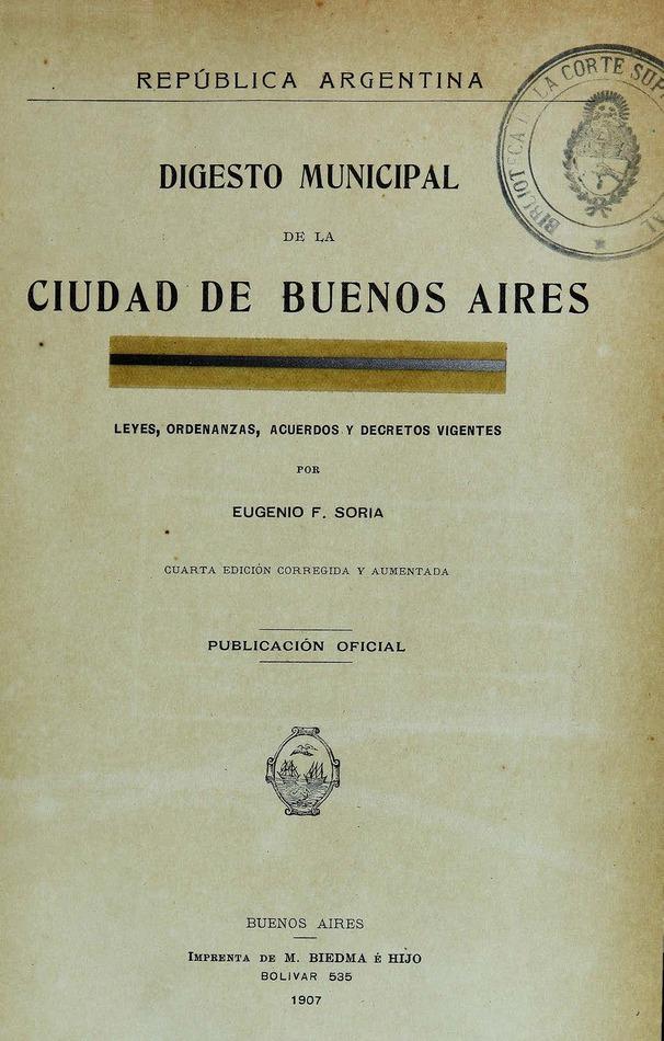 http://cluster0.www.bibliotecadigital.gob.ar/docs-f/biblioteca_digital/libros/soria-eugenio_digesto-municipal-ciudad-buenosaires_1907/soria-eugenio_digesto-municipal-ciudad-buenosaires_1907.jpg