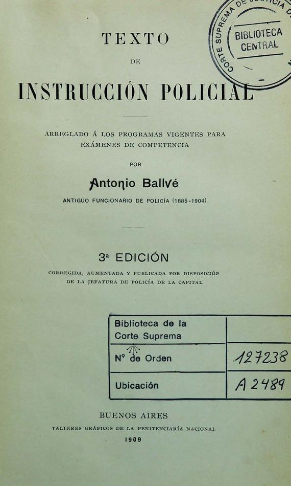 http://cluster0.www.bibliotecadigital.gob.ar/docs-f/biblioteca_digital/libros/ballve-antonio_texto-instruccion-policial_1909/ballve-antonio_texto-instruccion-policial_1909.jpg