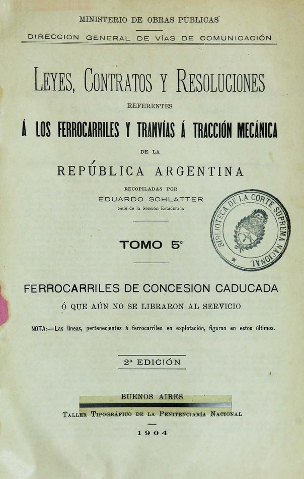http://cluster0.www.bibliotecadigital.gob.ar/docs-f/biblioteca_digital/libros/edicion-oficial_leyes-contratos-resoluciones-referentes-ferrocarriles-tranvias-traccion-mecanica-republica-argentina_t05_1904/edicion-oficial_leyes-contratos-resoluciones-referentes-ferrocarriles-tranvias-traccion-mecanica-republica-argentina_t05_1904.jpg