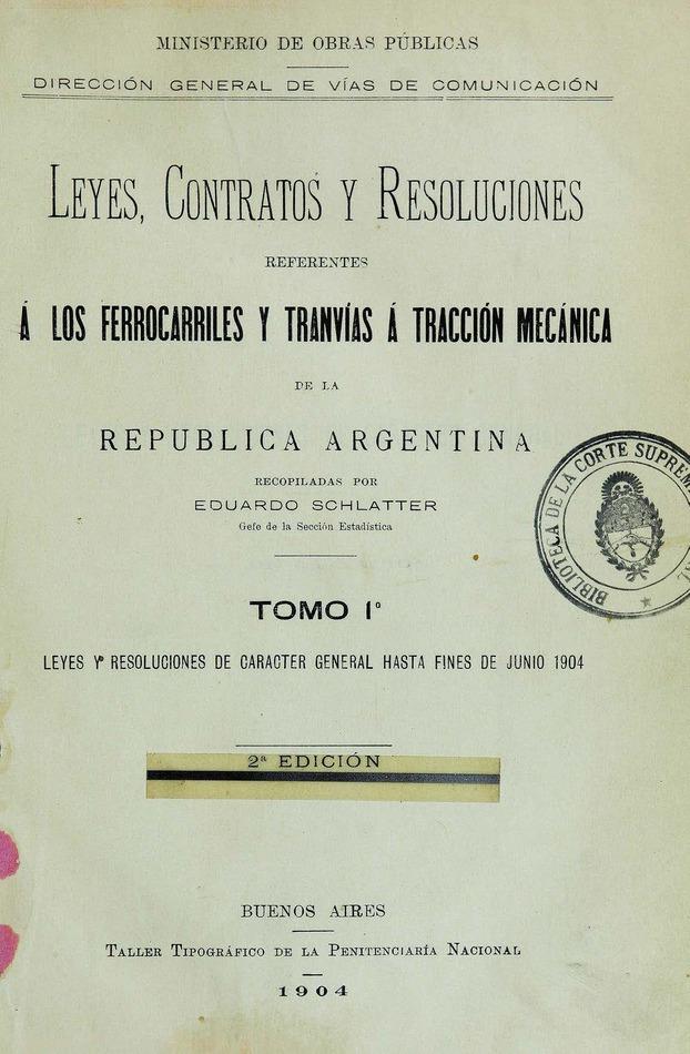 http://cluster0.www.bibliotecadigital.gob.ar/docs-f/biblioteca_digital/libros/edicion-oficial_leyes-contratos-resoluciones-referentes-ferrocarriles-tranvias-traccion-mecanica-republica-argentina_t01_1904/edicion-oficial_leyes-contratos-resoluciones-referentes-ferrocarriles-tranvias-traccion-mecanica-republica-argentina_t01_1904.jpg