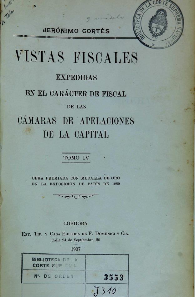 http://cluster0.www.bibliotecadigital.gob.ar/docs-f/biblioteca_digital/libros/cortes-geronimo_vistas-fiscales_t04_1907/cortes-geronimo_vistas-fiscales_t04_1907.jpg