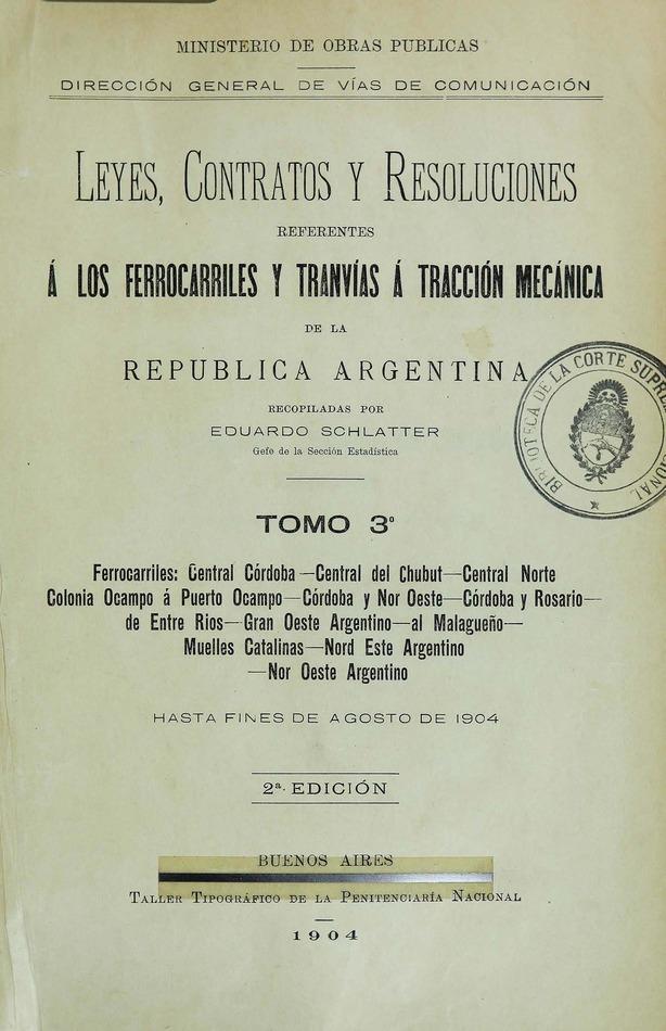 http://cluster0.www.bibliotecadigital.gob.ar/docs-f/biblioteca_digital/libros/edicion-oficial_leyes-contratos-resoluciones-referentes-ferrocarriles-tranvias-traccion-mecanica-republica-argentina_t03_1904/edicion-oficial_leyes-contratos-resoluciones-referentes-ferrocarriles-tranvias-traccion-mecanica-republica-argentina_t03_1904.jpg