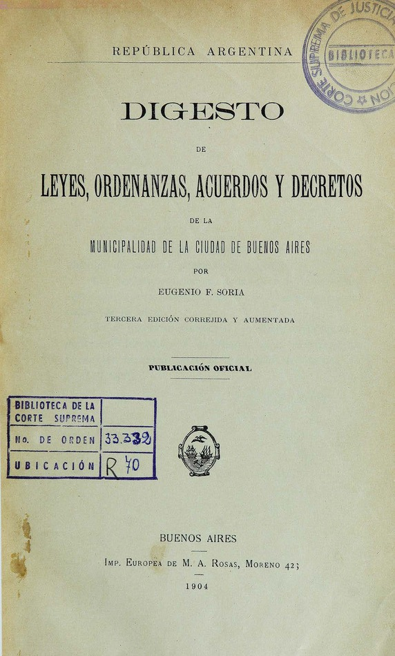 http://cluster0.www.bibliotecadigital.gob.ar/docs-f/biblioteca_digital/libros/soria-eugenio_digesto-leyes-ordenanzas-acuerdos-decretos-municipalidad-buenosaires_1904/soria-eugenio_digesto-leyes-ordenanzas-acuerdos-decretos-municipalidad-buenosaires_1904.jpg