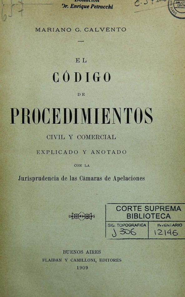 http://cluster0.www.bibliotecadigital.gob.ar/docs-f/biblioteca_digital/libros/calavento-mariano_codigo-procedimientos-civil-comercial-explicado-anotado-jurisprudencia-camaras-apelaciones_1909/calavento-mariano_codigo-procedimientos-civil-comercial-explicado-anotado-jurisprudencia-camaras-apelaciones_1909.jpg