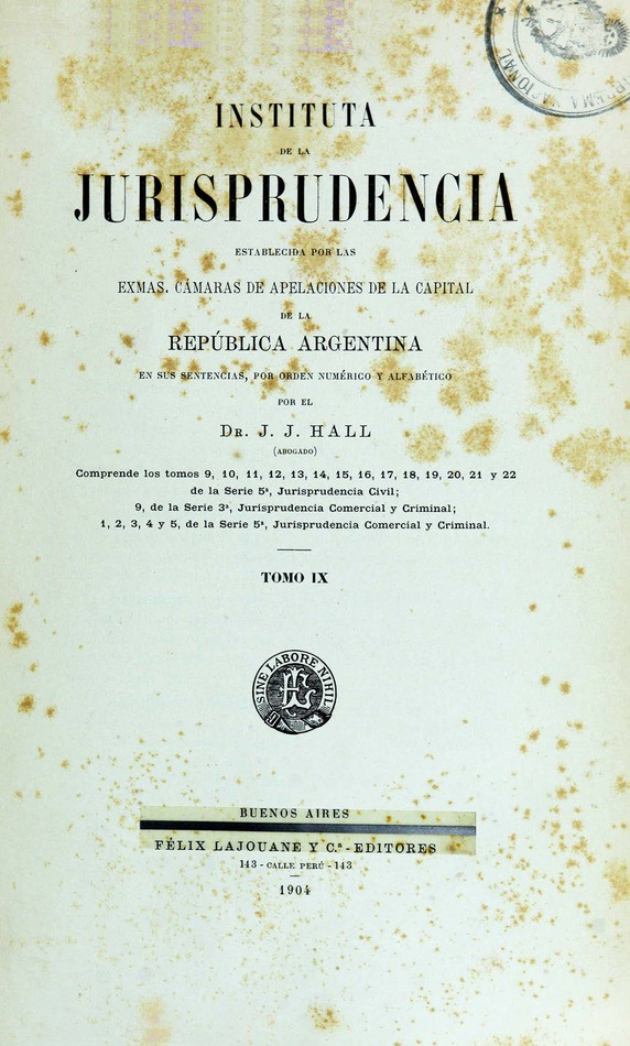 http://cluster0.www.bibliotecadigital.gob.ar/docs-f/biblioteca_digital/libros/hall-jose_instituta-jurisprudencia_t09_1904/hall-jose_instituta-jurisprudencia_t09_1904.jpg
