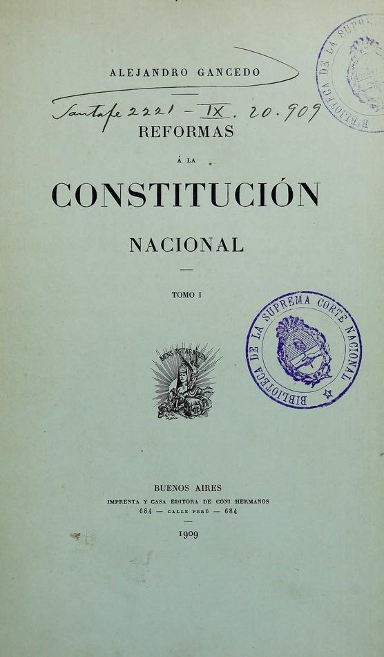 http://cluster0.www.bibliotecadigital.gob.ar/docs-f/biblioteca_digital/libros/gancedo-alejandro_reformas-constitucion-nacional_t01_1909/gancedo-alejandro_reformas-constitucion-nacional_t01_1909.jpg