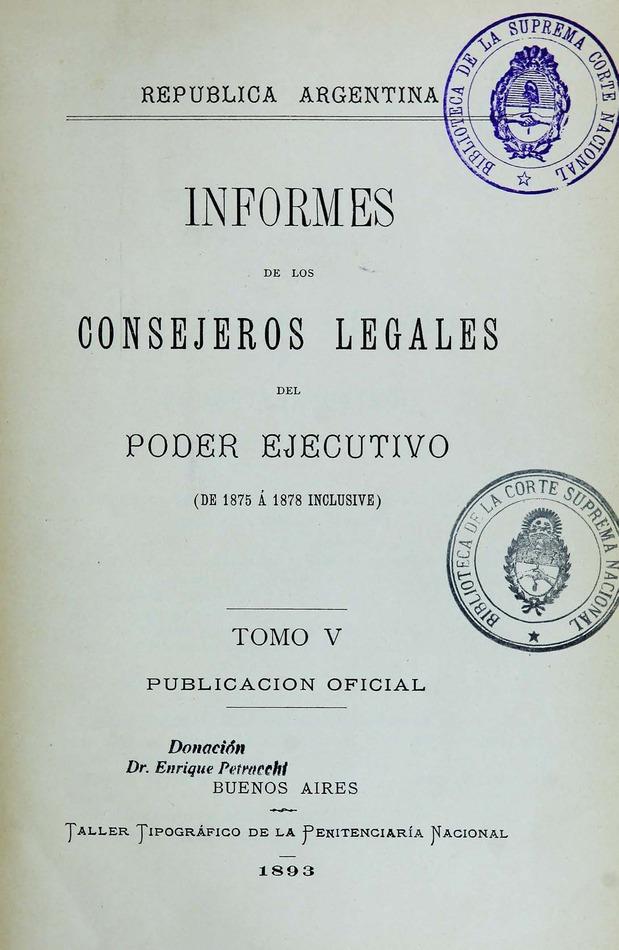 http://cluster0.www.bibliotecadigital.gob.ar/docs-f/biblioteca_digital/libros/edicion-oficial_informes-consejeros-legales-poder-ejecutivo_t05_1893/edicion-oficial_informes-consejeros-legales-poder-ejecutivo_t05_1893.jpg