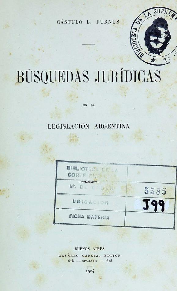 http://cluster0.www.bibliotecadigital.gob.ar/docs-f/biblioteca_digital/libros/furnus-castulo_busquedas-juridicas-legislacion-argentina_1904/furnus-castulo_busquedas-juridicas-legislacion-argentina_1904.jpg