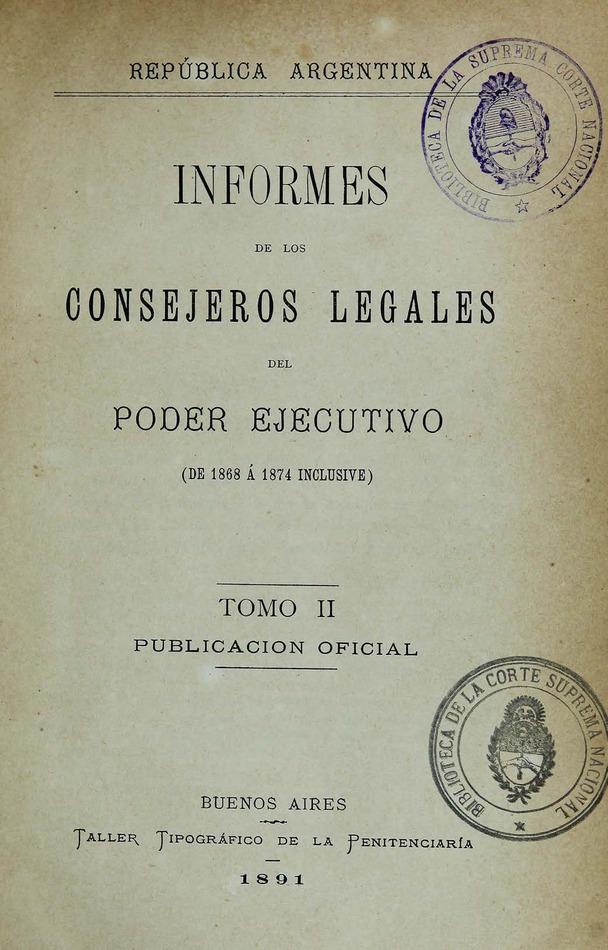 http://cluster0.www.bibliotecadigital.gob.ar/docs-f/biblioteca_digital/libros/edicion-oficial_informes-consejeros-legales-poder-ejecutivo_t02_1891/edicion-oficial_informes-consejeros-legales-poder-ejecutivo_t02_1891.jpg