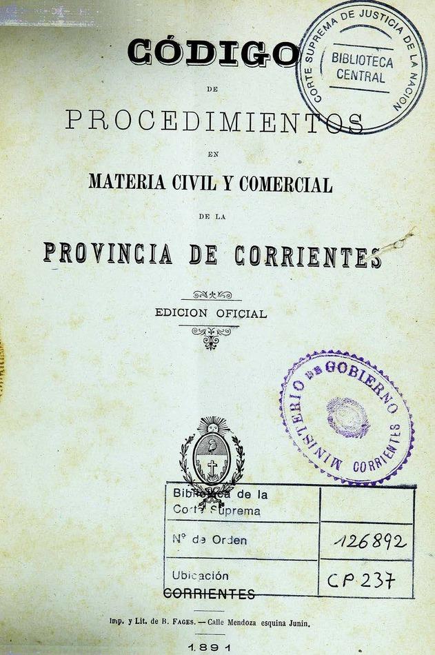 http://cluster0.www.bibliotecadigital.gob.ar/docs-f/biblioteca_digital/libros/edicion-oficial_codigo-procedimientos-materia-civil-comercial-provincia-corrientes_1891/edicion-oficial_codigo-procedimientos-materia-civil-comercial-provincia-corrientes_1891.jpg