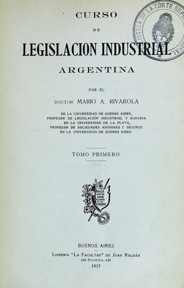http://cluster0.www.bibliotecadigital.gob.ar/docs-f/biblioteca_digital/libros/rivarola-mario_curso-legislacion-industrial-argentina_t01_1917/rivarola-mario_curso-legislacion-industrial-argentina_t01_1917.jpg