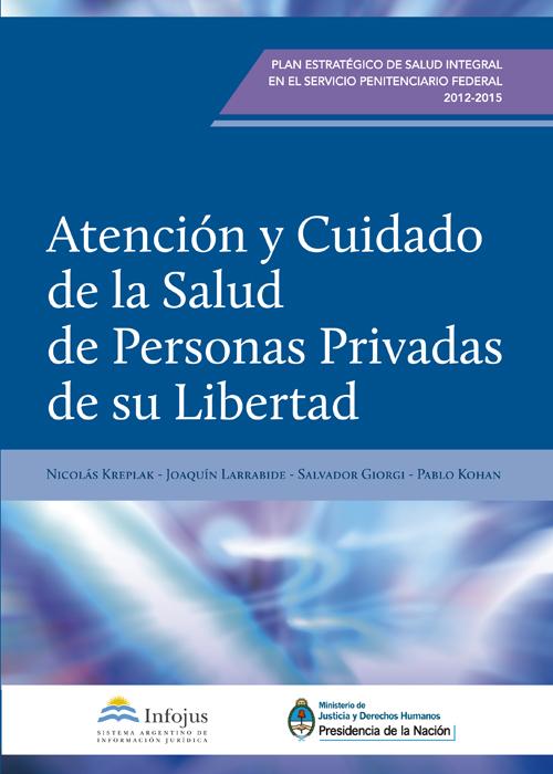 http://www.saij.gob.ar/docs-f/ediciones/libros/atencion_personas_privadas_libertad.pdf