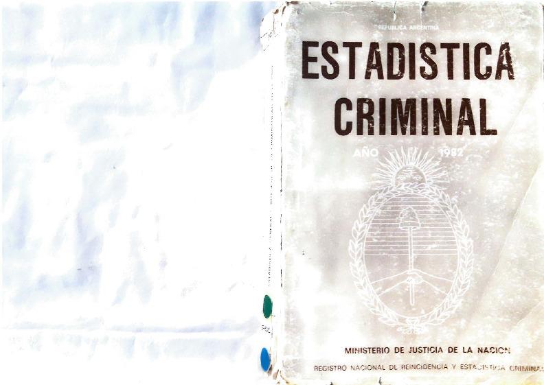 http://archivos-desarrollopolcrim.bibliotecadigital.gob.ar/EstadisticaCriminalNacional/registro-reincidencia_estadistica-criminal_1982.pdf