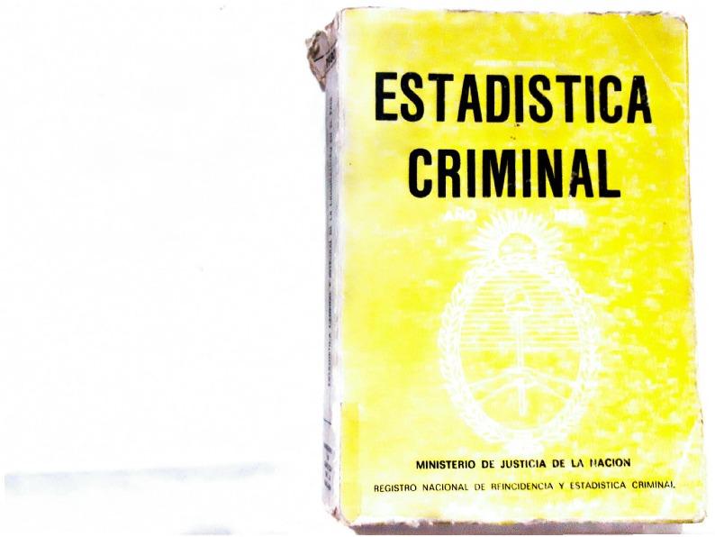 http://archivos-desarrollopolcrim.bibliotecadigital.gob.ar/EstadisticaCriminalNacional/registro-reincidencia_estadistica-criminal_1980.pdf