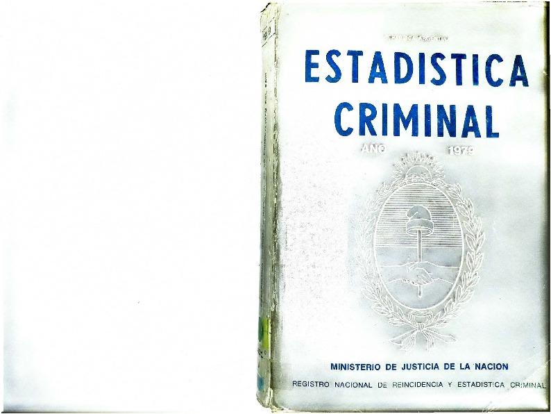 http://archivos-desarrollopolcrim.bibliotecadigital.gob.ar/EstadisticaCriminalNacional/registro-reincidencia_estadistica-criminal_1979.pdf