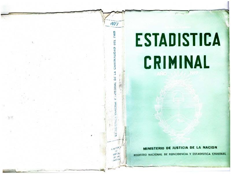 http://archivos-desarrollopolcrim.bibliotecadigital.gob.ar/EstadisticaCriminalNacional/registro-reincidencia_estadistica-criminal_1977.pdf