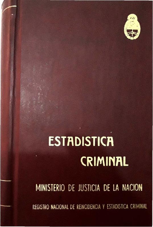 http://archivos-desarrollopolcrim.bibliotecadigital.gob.ar/EstadisticaCriminalNacional/registro-reincidencia_estadistica-criminal_1973.pdf