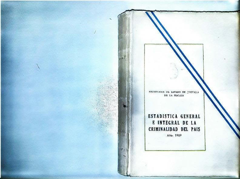http://archivos-desarrollopolcrim.bibliotecadigital.gob.ar/EstadisticaCriminalNacional/registro-reincidencia_estadistica-criminal_1969.pdf