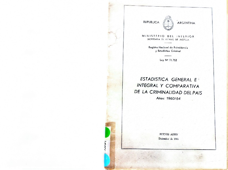 http://archivos-desarrollopolcrim.bibliotecadigital.gob.ar/EstadisticaCriminalNacional/registro-reincidencia_estadistica-criminal_1960_1964.pdf
