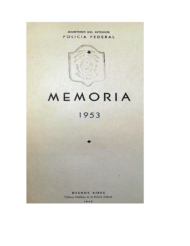 http://archivos-desarrollopolcrim.bibliotecadigital.gob.ar/EstadisticaCriminalCiudaddeBuenosAires/policia-federal_memoria-policial_1953.pdf