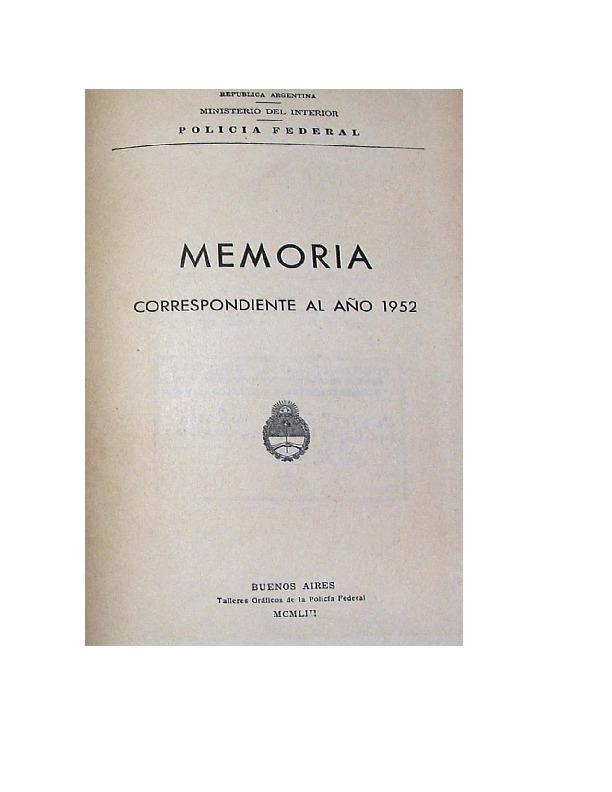 http://archivos-desarrollopolcrim.bibliotecadigital.gob.ar/EstadisticaCriminalCiudaddeBuenosAires/policia-federal_memoria-policial_1952.pdf