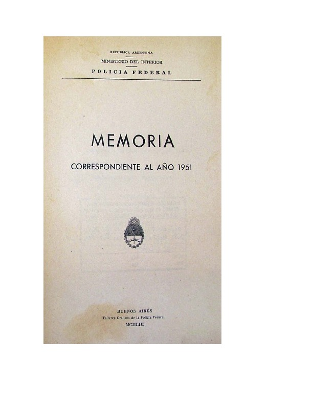 http://archivos-desarrollopolcrim.bibliotecadigital.gob.ar/EstadisticaCriminalCiudaddeBuenosAires/policia-federal_memoria-policial_1951.pdf