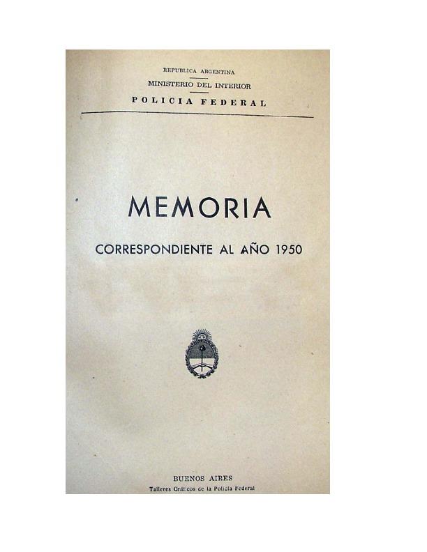 http://archivos-desarrollopolcrim.bibliotecadigital.gob.ar/EstadisticaCriminalCiudaddeBuenosAires/policia-federal_memoria-policial_1950.pdf