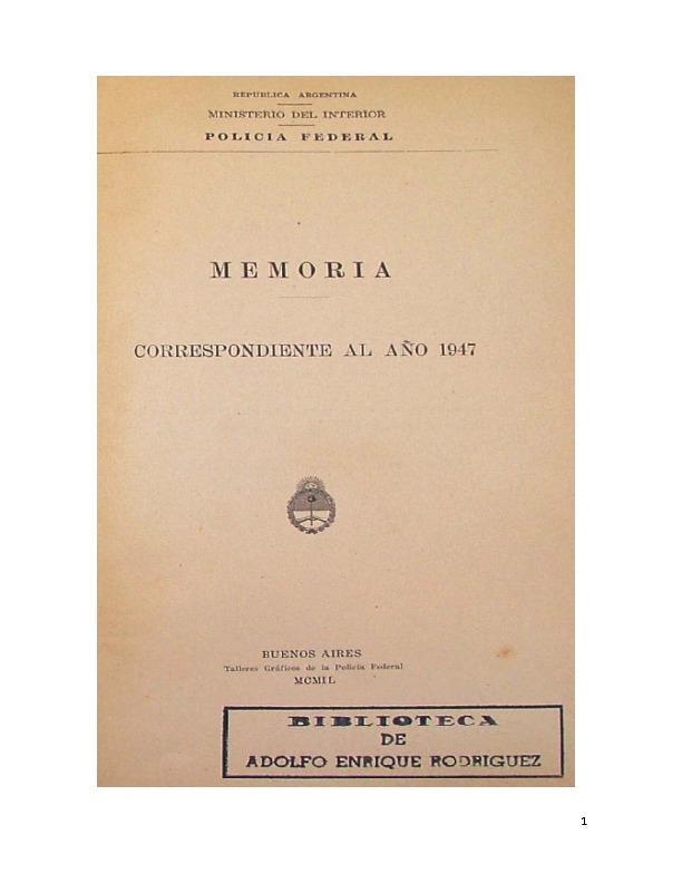 http://archivos-desarrollopolcrim.bibliotecadigital.gob.ar/EstadisticaCriminalCiudaddeBuenosAires/policia-federal_memoria-policial_1947.pdf