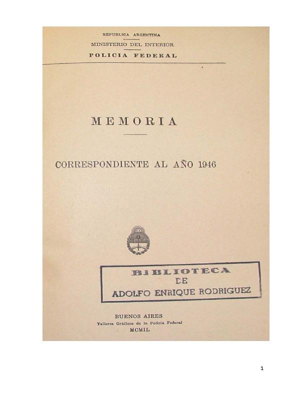 http://archivos-desarrollopolcrim.bibliotecadigital.gob.ar/EstadisticaCriminalCiudaddeBuenosAires/policia-federal_memoria-policial_1946.pdf