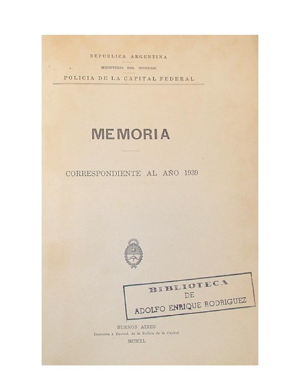 http://archivos-desarrollopolcrim.bibliotecadigital.gob.ar/EstadisticaCriminalCiudaddeBuenosAires/policia-federal_memoria-policial_1939.pdf