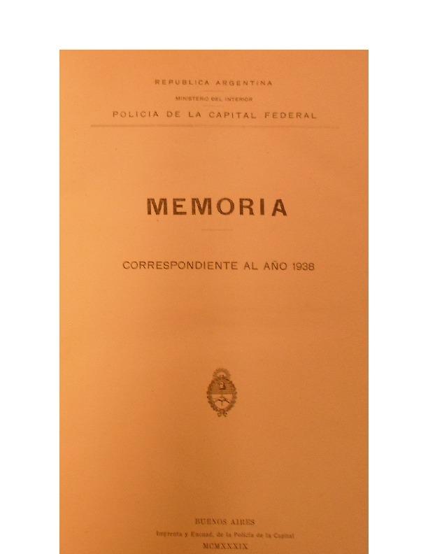 http://archivos-desarrollopolcrim.bibliotecadigital.gob.ar/EstadisticaCriminalCiudaddeBuenosAires/policia-federal_memoria-policial_1938.pdf