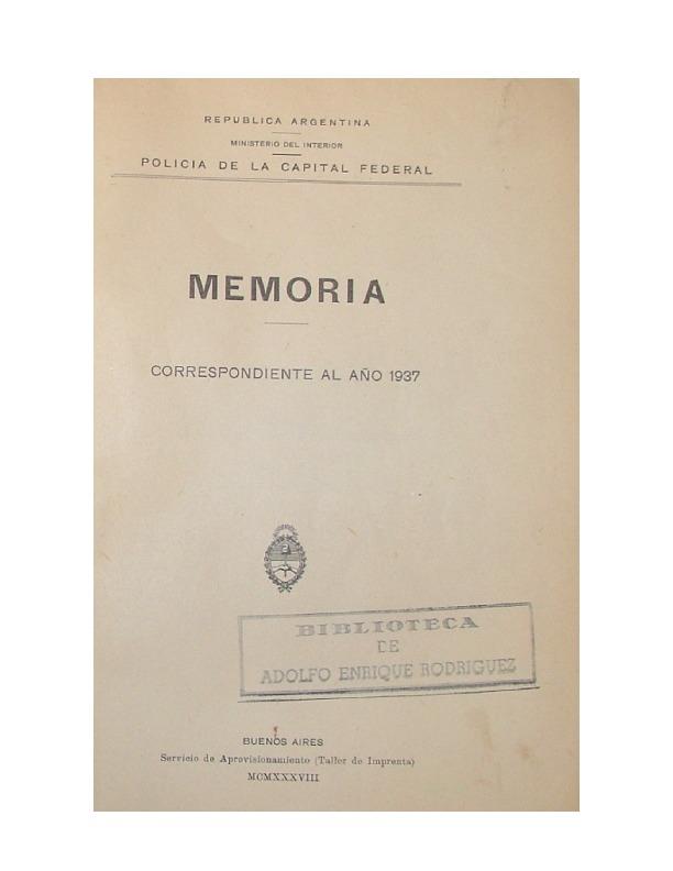 http://archivos-desarrollopolcrim.bibliotecadigital.gob.ar/EstadisticaCriminalCiudaddeBuenosAires/policia-federal_memoria-policial_1937.pdf