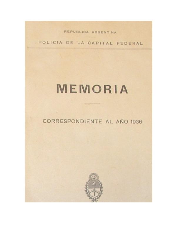 http://archivos-desarrollopolcrim.bibliotecadigital.gob.ar/EstadisticaCriminalCiudaddeBuenosAires/policia-federal_memoria-policial_1936.pdf
