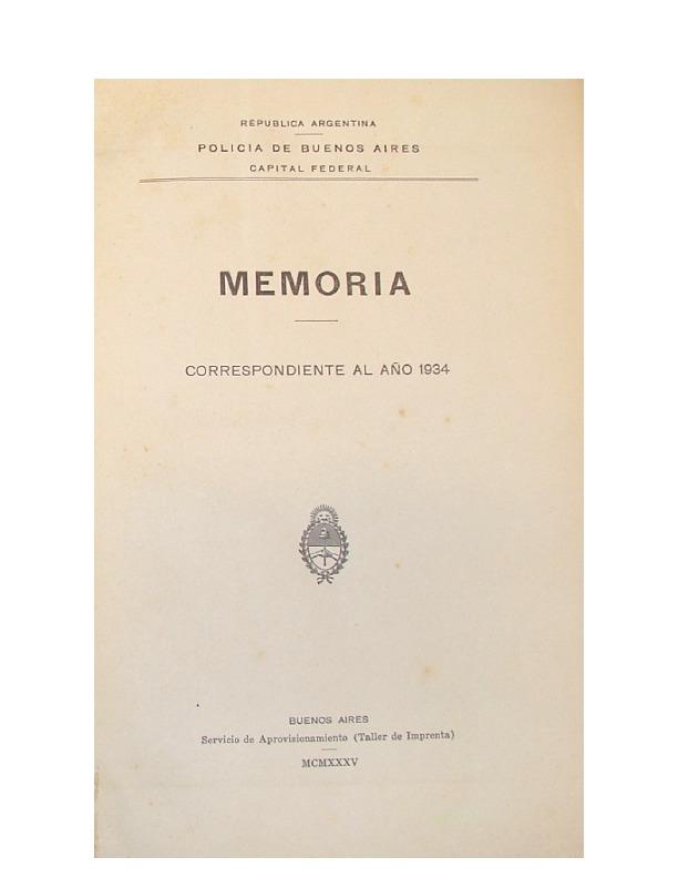 http://archivos-desarrollopolcrim.bibliotecadigital.gob.ar/EstadisticaCriminalCiudaddeBuenosAires/policia-federal_memoria-policial_1934.pdf