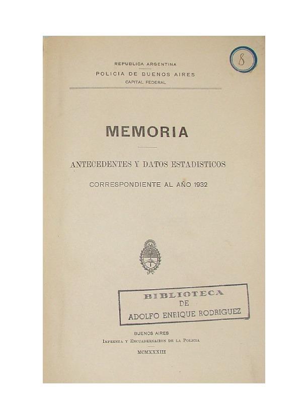 http://archivos-desarrollopolcrim.bibliotecadigital.gob.ar/EstadisticaCriminalCiudaddeBuenosAires/policia-federal_memoria-policial_1932.pdf