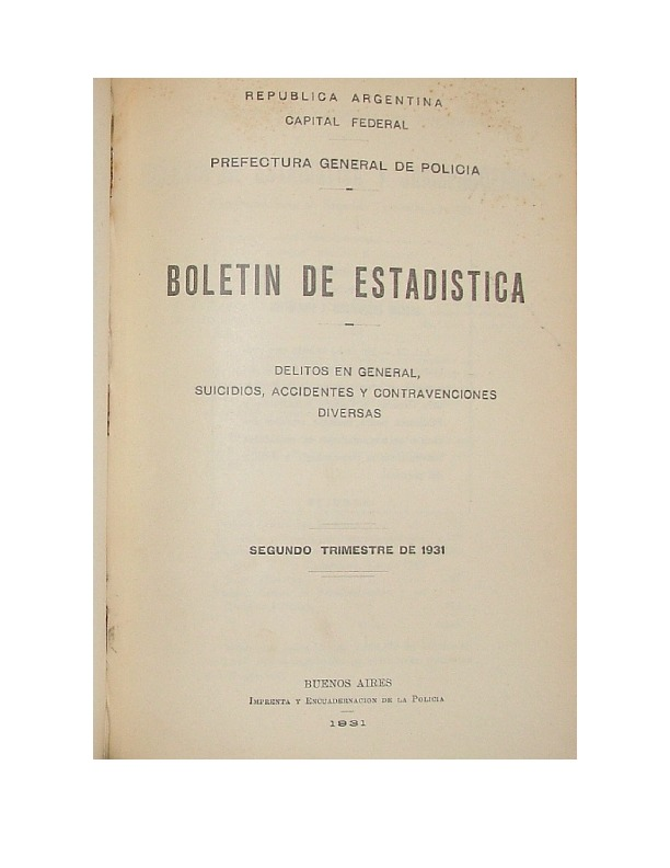 http://archivos-desarrollopolcrim.bibliotecadigital.gob.ar/EstadisticaCriminalCiudaddeBuenosAires/policia-federal_boletin-estadistico_1931.pdf