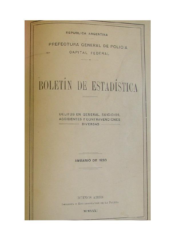 http://archivos-desarrollopolcrim.bibliotecadigital.gob.ar/EstadisticaCriminalCiudaddeBuenosAires/policia-federal_boletin-estadistico_1930.pdf