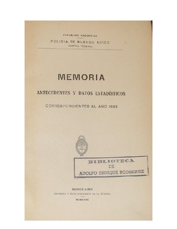 http://archivos-desarrollopolcrim.bibliotecadigital.gob.ar/EstadisticaCriminalCiudaddeBuenosAires/policia-federal_memoria-policial_1928.pdf