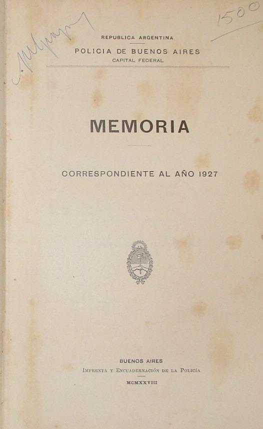 http://archivos-desarrollopolcrim.bibliotecadigital.gob.ar/EstadisticaCriminalCiudaddeBuenosAires/policia-federal_memoria-policial_1927.pdf