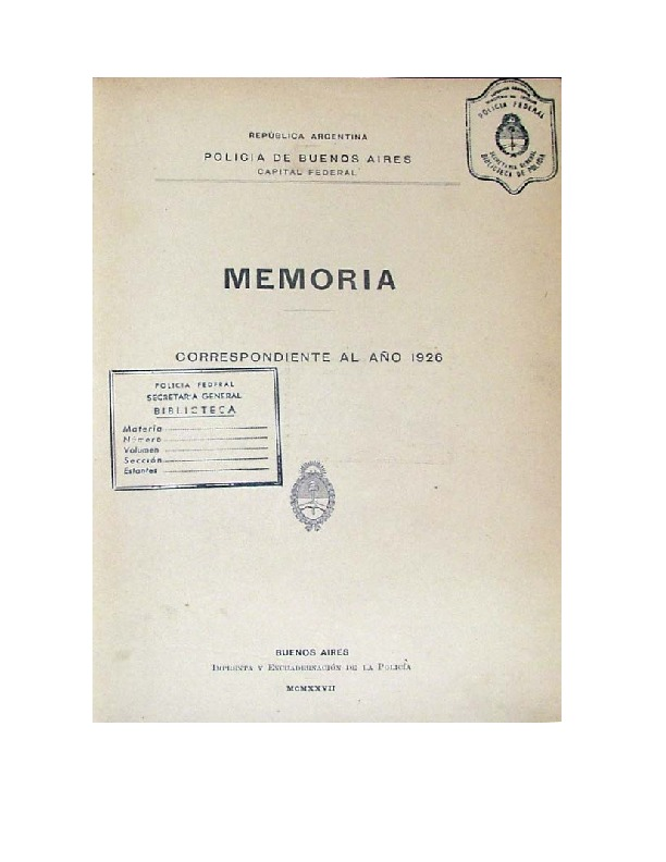 http://archivos-desarrollopolcrim.bibliotecadigital.gob.ar/EstadisticaCriminalCiudaddeBuenosAires/policia-federal_memoria-policial_1926.pdf