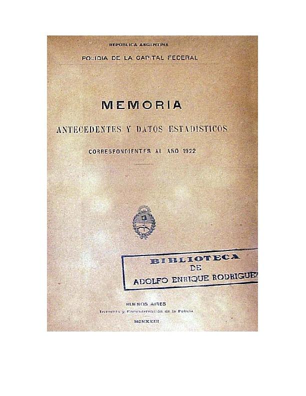http://archivos-desarrollopolcrim.bibliotecadigital.gob.ar/EstadisticaCriminalCiudaddeBuenosAires/policia-federal_memoria-policial_1922.pdf