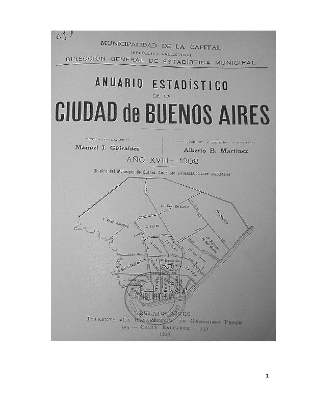 http://archivos-desarrollopolcrim.bibliotecadigital.gob.ar/EstadisticaCriminalCiudaddeBuenosAires/municipalidad-buenos-aires_anuario-estadistico_1908.pdf