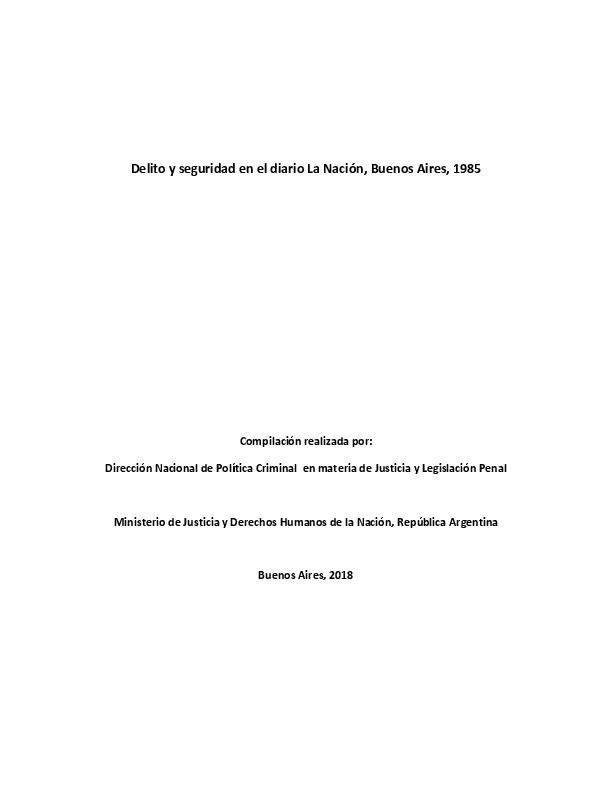 http://archivos-desarrollopolcrim.bibliotecadigital.gob.ar/ArchivoPeriodistico/delito-seguridad_diario-la-nacion_1985.pdf