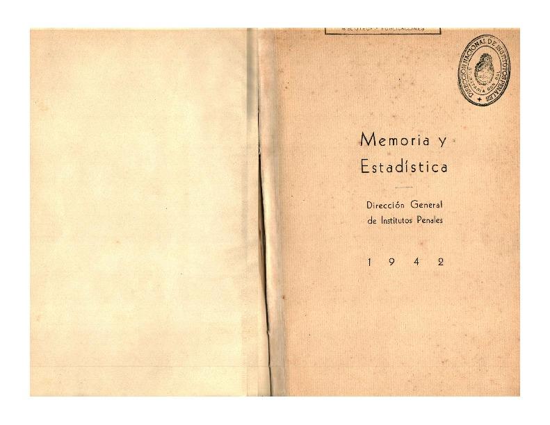 http://archivos-desarrollopolcrim.bibliotecadigital.gob.ar/ArchivoPenitenciario/direccion-institutos-penales_memoria-y-estadistica_1942.pdf