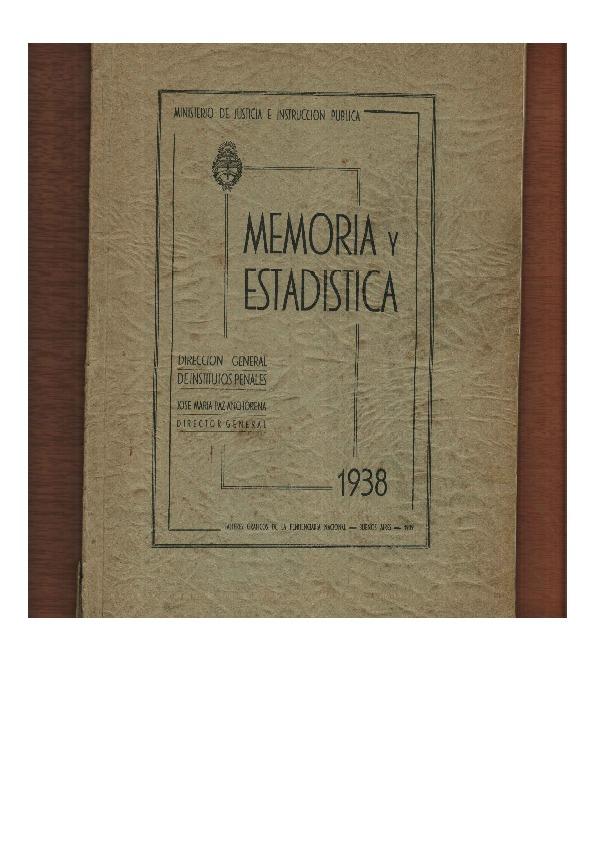http://archivos-desarrollopolcrim.bibliotecadigital.gob.ar/ArchivoPenitenciario/direccion-institutos-penales_memoria-y-estadistica_1938.pdf