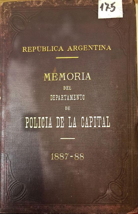 http://archivos-desarrollopolcrim.bibliotecadigital.gob.ar/MemoriasPoliciales/memoria-policial_1888.pdf