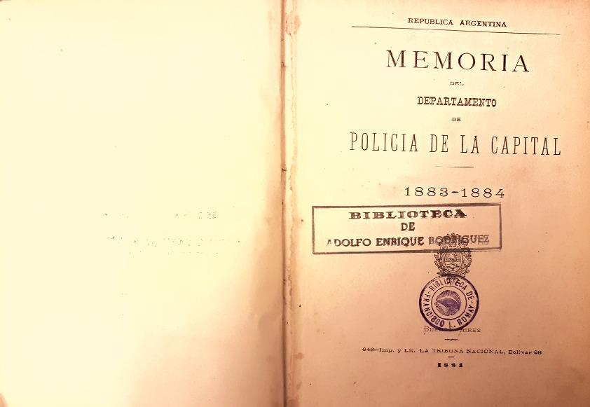 http://archivos-desarrollopolcrim.bibliotecadigital.gob.ar/MemoriasPoliciales/memoria-policial_1884.pdf